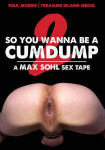 So You Wanna Be A Cumdump 2 DVD (S)