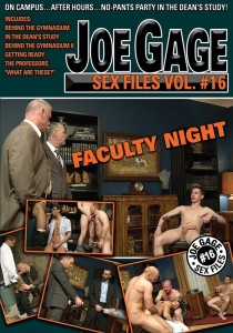 Joe Gage Sex Files vol. #16 Faculty Night DOWNLOAD